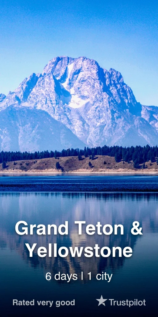 Grand Tetton & Yellowstone